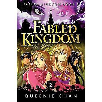 Fabled Kingdom Book 2 by Chan & Queenie