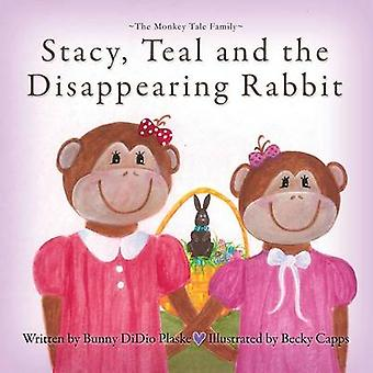 Stacy Teal and the Disappearing Rabbit by Plaske & Bunny Didio