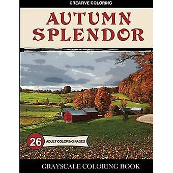 Autumn Splendor Grayscale Coloring Book by Creative Coloring
