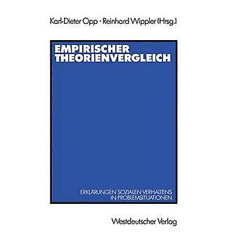 Empirischer Theorienvergleich  Erklrungen sozialen Verhaltens in Problemsituationen by Opp & KarlDieter