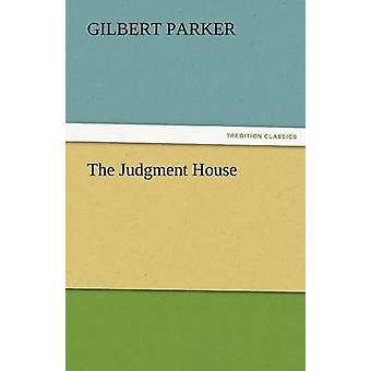 The Judgment House by Parker & Gilbert