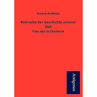 Kehrseite Der Geschichte Unserer Zeit by De Balzac & Honore