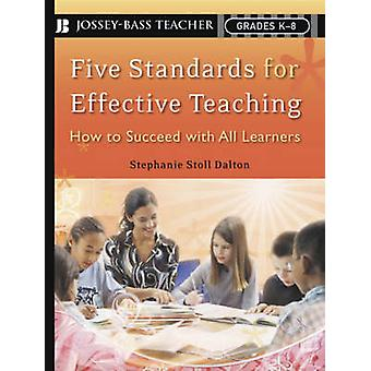 Five Standards for Effective Teaching by Dalton & Stephanie Stoll