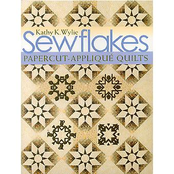 SewflakesPrintOnDemand Edition PapercutApplique Quilts With Patterns by Wylie & Kathy K