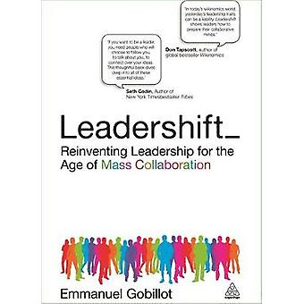 Leadershift  Reinventing Leadership for the Age of Mass Collaboration by Emmanuel Gobillot