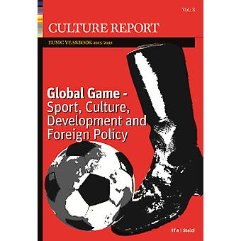 Culture Report - Eunic Yearbook 2016 - Vol. 8 - A Global Game - Sport -