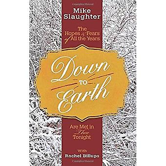 Down to Earth: The Hopes & Fears of All the Years Are Met in Thee Tonight (Down to Earth Advent)