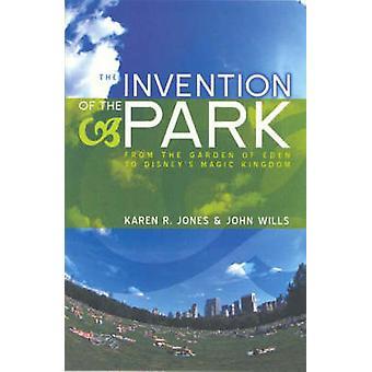 The Invention of the Park by John Wills - Karen Jones - 9780745631387