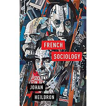 French Sociology by Johan Heilbron - 9780801453823 Book