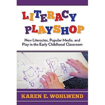 Literacy Playshop - New Literacies - Popular Media and Play in the Ear
