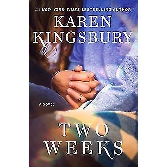 Two Weeks - A Novel by Karen Kingsbury - 9781476707433 Book