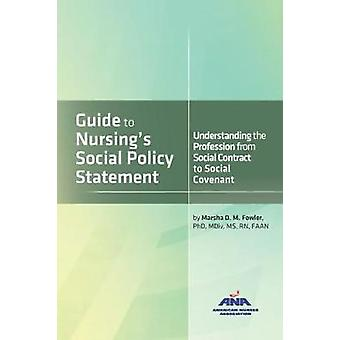 Guide to Nursing's Social Policy Statement - Understanding the Profess