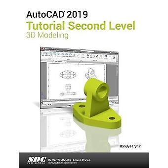 AutoCAD 2019 Tutorial Second Level 3D Modeling by Randy Shih - 978163