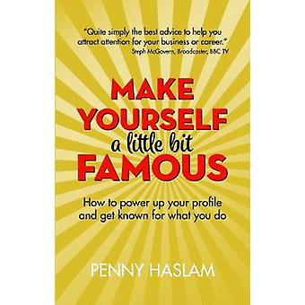 Make Yourself a Little Bit Famous - How to power up your profile and g