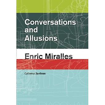 Conversations and Allusions - Enric Miralles by Catherine Spellman - 9