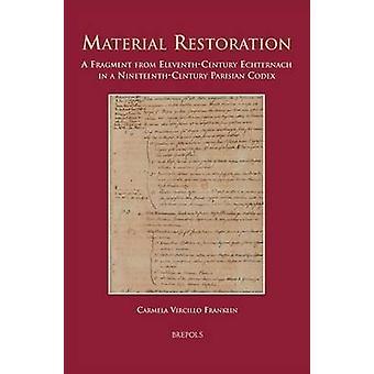 Material Restoration - A Fragment from Eleventh-Century Echternach in
