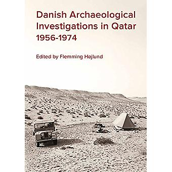 Danish Archaeological Investigations in Qatar 1956-1974 by Flemming H