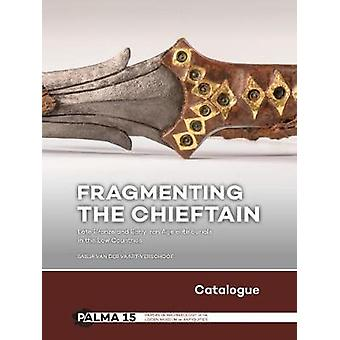 Fragmenting the Chieftain - Catalogue - Late Bronze and Early Iron Age