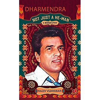 Dharmendra - A Biography - Not Just a He-Man by Rajiv M. Vijayakar - 97