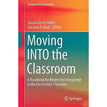 Moving INTO the Classroom - A Handbook for Movement Integration in the