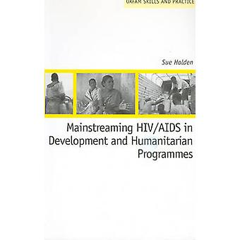 Mainstreaming HIV/AIDS in Development and Humanitarian Programmes by