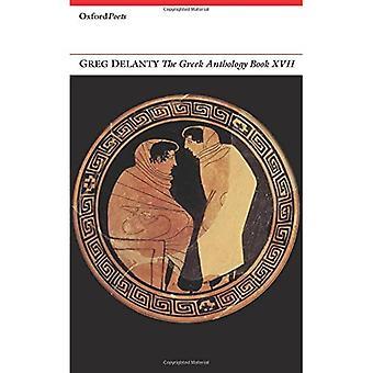 The Greek Anthology Book XVII (Oxford Poets)
