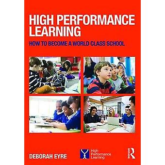 High Performance Learning by Deborah Eyre