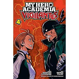 My Hero Academia - Vigilantes - Vol. 4 by Hideyuki Furuhashi - 9781974