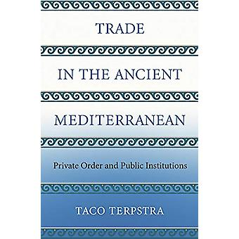 Trade in the Ancient Mediterranean - Private Order and Public Institut