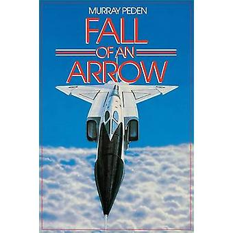 Fall of an Arrow by Murray Peden - 9781550024531 Book
