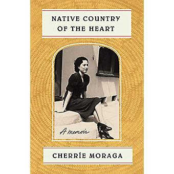 Native Country of the Heart - A Memoir by Cherrie Moraga - 97803742196