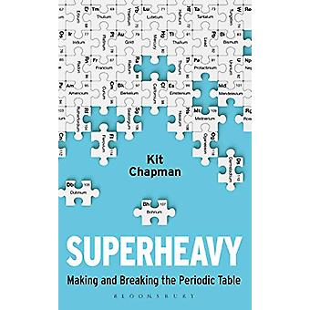 Superheavy by Kit Chapman - 9781472953896 Book