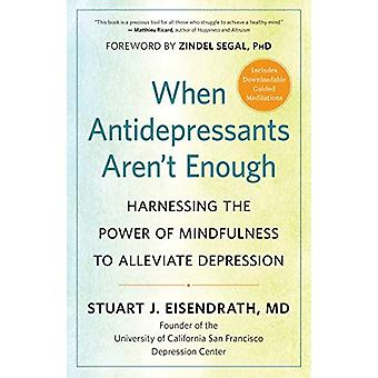 When Antidepressants Aren't Enough - Harnessing the Power of Mindfulne