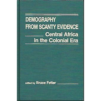 Demography from Scanty Evidence - Central Africa in the Colonial Era b
