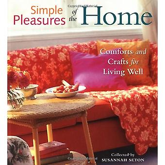 Simple Pleasures of the Home - Cozy Comforts and Old-Fashioned Crafts