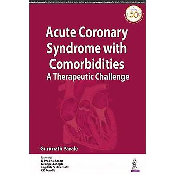Acute Coronary Syndrome with Comorbidities - A Therapeutic Challenge b