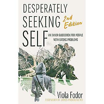 Desperately Seeking Self Second Edition by Viola Fodor - 978168442313