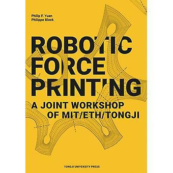 フィリップ・F・ユアンフィリップ・ブロックによるロボットフォース印刷