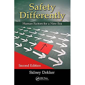 Safety Differently - Human Factors for a New Era - Second Edition by P