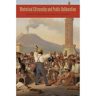 Rhetorical Citizenship and Public Deliberation by Christian Kock - Li