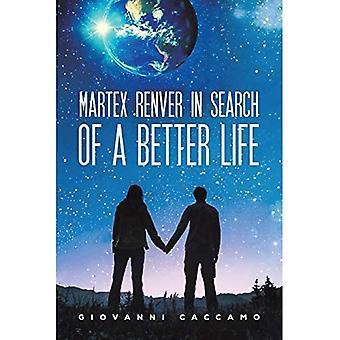 Martex Renver op zoek naar een beter leven