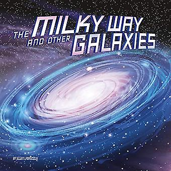 The Milky Way and Other Galaxies (Our Place in the� Universe)