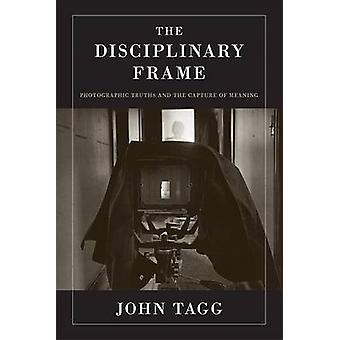 The Disciplinary Frame by Tagg & John
