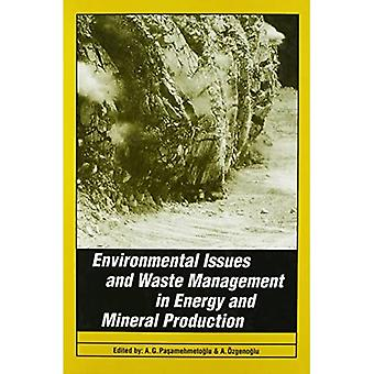 Environmental Issues and Waste Management in Energy and Mineral Production: Proceedings of the 5th International Symposium SWEMP'98, Ankara, Turkey, ... SWEMP '98, Ankara, Turkey, 18-20 May 1998