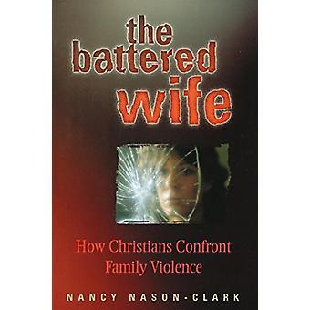 Pahoinpidelty vaimo - Kuinka kristityt kohtaavat Nancy N: n perheväkivallan