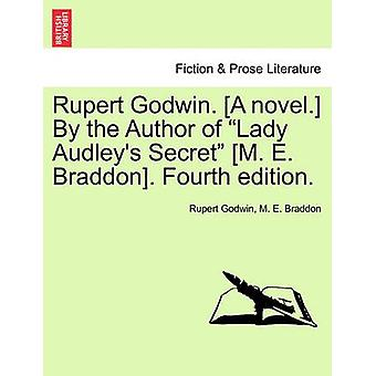 Rupert Godwin. [A Novel.] by the Author of Lady Audley's Secret [M. E