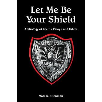 Let Me Be Your Shield by Marc D. Eisenman - 9781420804645 Book