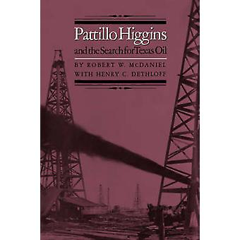 Pattillo Higgins And The Search For Texas Oil by Robert W. McDaniel -