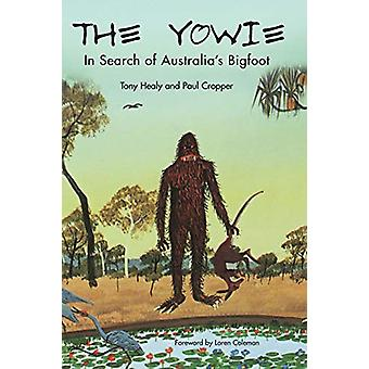 The Yowie - In Search of Australia's Bigfoot by Tony Healy - 978193839