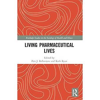 Living Pharmaceutical Lives door Edited door Peri Ballantyne & Bewerkt door Kath Ryan